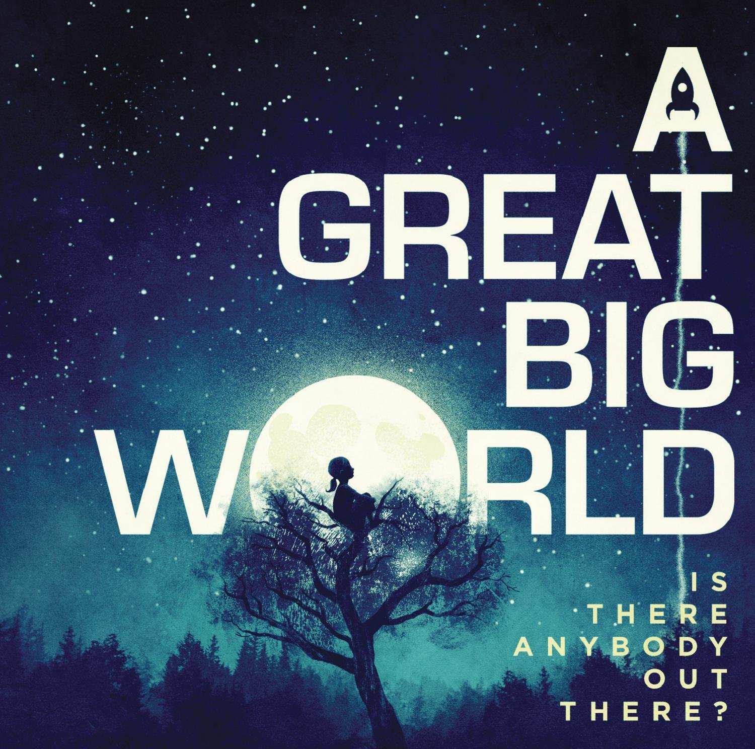 A Great Big World, is there anybody out there?