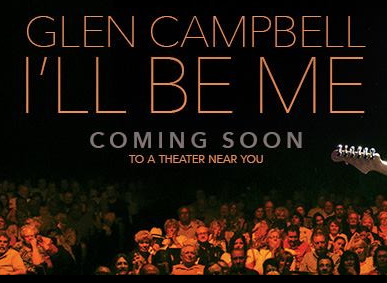 Glen Campbell I'll Be Me Coming Soon to a theatre near you