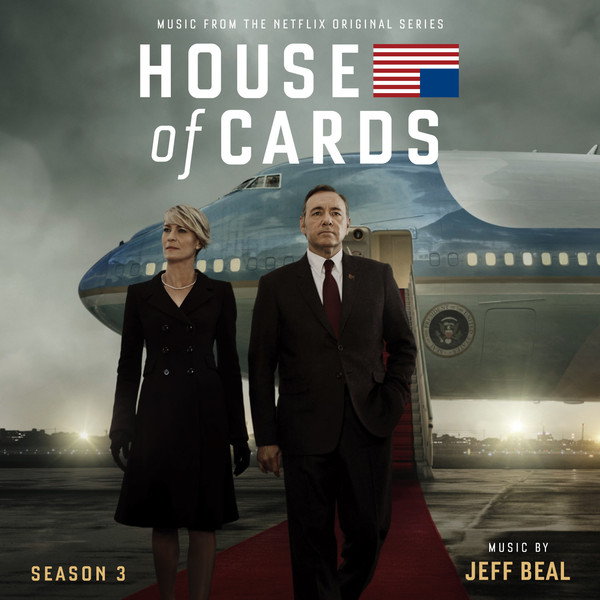 House of Cards Season 3 with Music by Jeff Beal